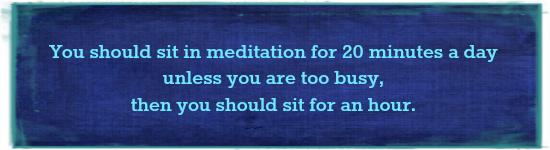 meditate 20 or an hour