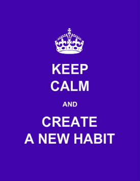 Keep calm and create a new habit.