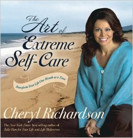 The Art of Extreme Self-Care by Cheryl Richardson